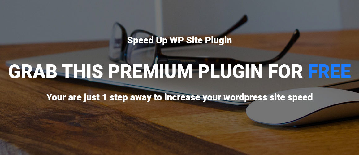 Speed Up WP Site Plugin - Free Plugin