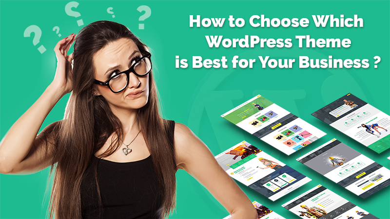 How to Choose which WordPress Theme is Best for Your Business