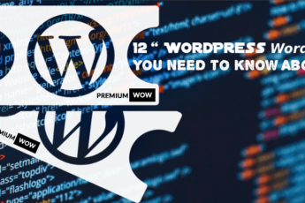 "12 ""WordPress Words"" You Need to Know About"