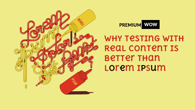 Why Testing the Real Content Is Better Than Lorem Ipsum