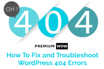 How To Fix and Troubleshoot WordPress 404 Errors