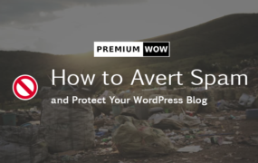 How to Avert Spam and Protect Your WordPress Blog