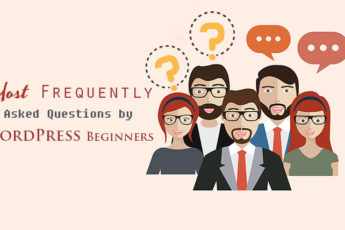 Most Frequently Asked Questions by WordPress Beginners