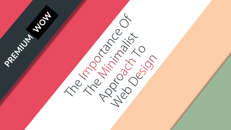 The Importance Of The Minimalist Approach To Web Design