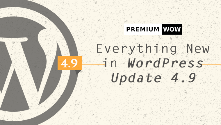 Everything New in WordPress Update 4.9